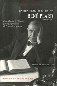 René Plard (1888-1946) Un député-maire de Troie - Contribution à lhistoire politique française de lentre-deux guerres.pdf