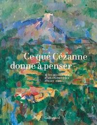 Denis Coutagne - Ce que Cézanne donne à penser - Actes du colloque d'Aix-en-Provence, Juillet 2006.