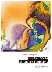 Denis Coutagne - Kim En Joong selon les écritures.