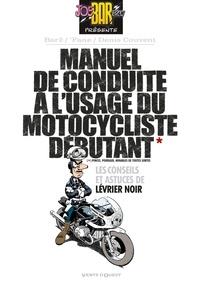 Denis Couvent et  Bar2 - Manuel de conduite à l'usage du motocycliste débutant.