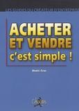 Denis Cras - Acheter et vendre c'est simple !.
