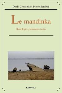 Denis Creissels et Pierre Sambou - Le mandinka - Phonologie, grammaire, textes.