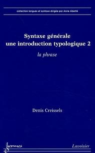 Denis Creissels - Syntaxe générale, une introduction typologique - Tome 2, La phrase.