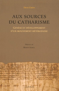 Deedr.fr Aux sources du catharisme - Genèse et développement d'un mouvement hétérodoxe Image