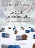 Denis Cressens - Le Cartel de Ricminphy.