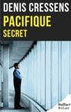 Denis Cressens - Pacifique secret.