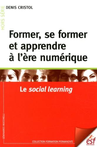 Former, se former et apprendre à l'ère numérique. Le social learning