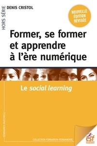 Téléchargement gratuit d'ebooks pdb Former, se former et apprendre à l'ère numérique  - Le social learning (French Edition)