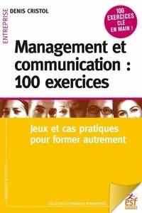 Téléchargement gratuit de livres audio au format zip Management et communication : 100 exercices  - Jeux et cas pratiques pour manager autrement PDF par Denis Cristol