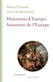 Denis Crouzet - Historiens d'Europe, historiens de l'Europe.