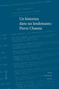 Denis Crouzet et Alain Hugon - Un historien dans ses lendemains : Pierre Chaunu.
