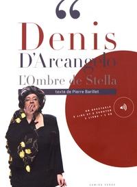 Denis d' Arcangelo - L'ombre de Stella. 1 CD audio