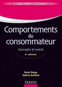 Denis Darpy et Valérie Guillard - Comportements du consommateur - 4e éd. - Concepts et outils.