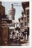 Denis de Rivoyre - Bagdad et les villes ignorées de l'Euphrate - Les vrais Arabes et leur pays.