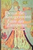 Denis de Rougemont - Faire des Européens - Essais sur l'Ecole et l'Université.