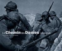 Denis Defente - Le Chemin des Dames 1914-1918.