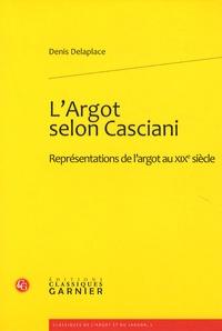 Denis Delaplace - L'argot selon Casciani - Représentations de l'argot au XIXe siècle.