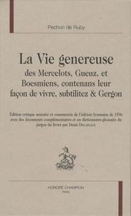 Denis Delaplace et  Pechon De Ruby - La vie généreuse des Mercelots, Gueuz, Boesmiens, contenans leur façon de vivre, subtilitez & Gregon mis en lumière par Pechon de Ruby.