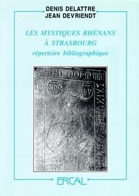 Denis Delattre - Les mystiques rhénans à Strasbourg - Répertoire bibliographique.