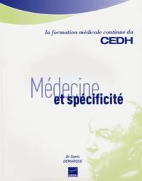 Denis Demarque - Médecine et spécificité.