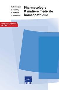 Denis Demarque et Jacques Jouanny - Pharmacologie et matière médicale homéopathique.