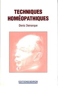 Denis Demarque - Techniques homéopathiques.