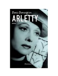 Denis Demonpion - Arletty.