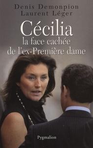 Denis Demonpion et Laurent Léger - Cécilia - La face cachée de l'ex-Première dame.