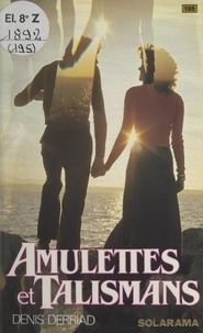 Denis Derriad - Amulettes et talismans.