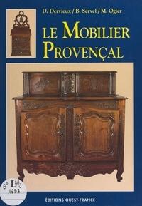 Denis Dervieux et Michel Ogier - Le mobilier provençal....