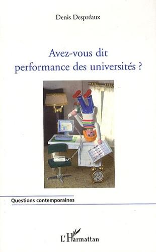Denis Despréaux - Avez-vous dit performance des universités ?.