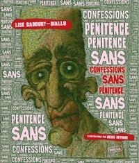 Denis Devigne et Lise Gaboury-Diallo - Confessions sans pénitence.