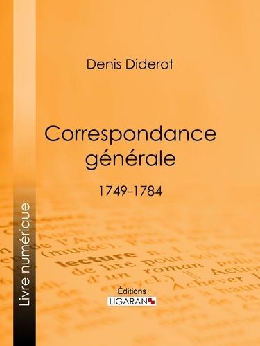 Correspondance Générale. 1749-1784