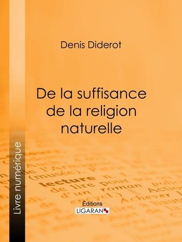 Denis Diderot et  Ligaran - De la suffisance de la religion naturelle.