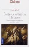Denis Diderot - Ecrits sur le théâtre volume 1 : le drame - Entretien sur Le Fils naturel (Dorval et moi) suivi de Discours sur la poésie dramatique.
