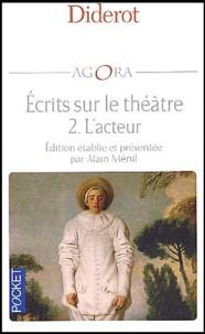 Denis Diderot - Ecrits sur le théâtre - Volume 2, L'acteur.