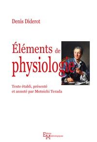 Denis Diderot - Eléments de physiologie.