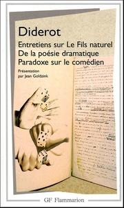 Denis Diderot - Entretiens sur le fils naturel, de la poésie dramatique, paradoxe sur le comédien.