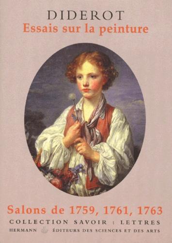 Denis Diderot - Essais sur la peinture - Salons de 1759, 1761, 1763.