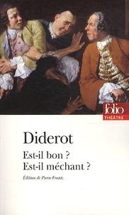 Denis Diderot - Est-il bon ? Est-il méchant ?.