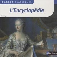 Denis Diderot et Jean d' Alembert - L'Encyclopédie ou Dictionnaire raisonné des sciences, des arts et des métiers - 1751-1772, anthologie.