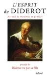 Denis Diderot - L'esprit de Diderot - Maximes et pensées précédées de l'histoire de Diderot par Mme de Vandeul, sa fille, et suivi des jugements portés sur Diderot par divers.
