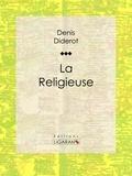 Denis Diderot et  Ligaran - La Religieuse.