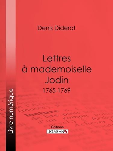 Lettres à Mademoiselle Jodin. 1765-1769
