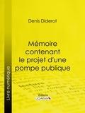 Denis Diderot et  Ligaran - Mémoire contenant le projet d'une pompe publique.