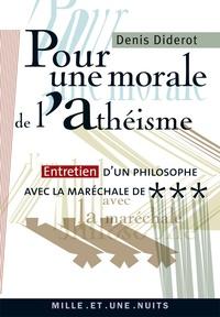 Denis Diderot - Pour une morale de l'athéïsme - Entretien d'un philosophe avec la maréchale de ***.