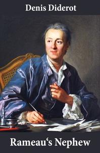 Denis Diderot et Ian C. Johnston - Rameau's Nephew (in a new translation by Ian C. Johnston).