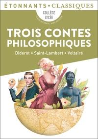 Denis Diderot et Jean-François de Saint-Lambert - Trois contes philosophiques.