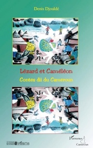 Denis Djouldé - Lézard et caméléon - Contes dii du Cameroun.