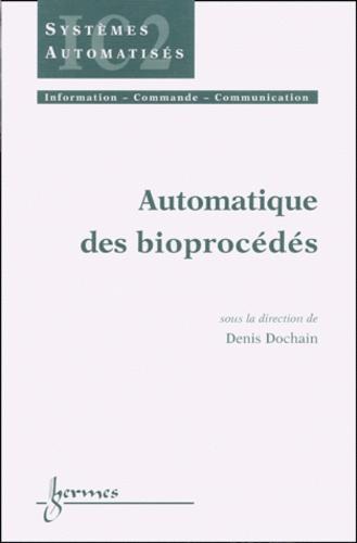 Automatique des bioprocédés - Denis Dochain